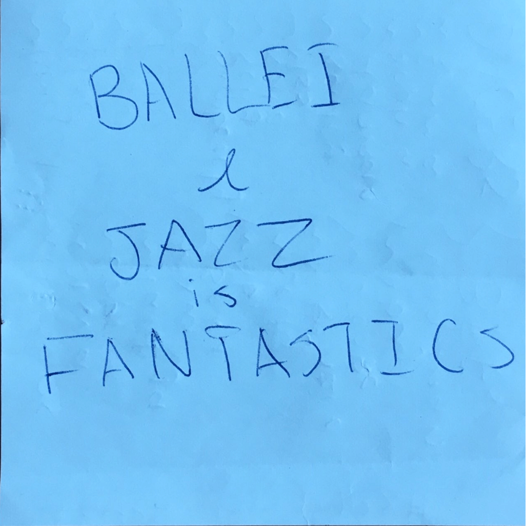 "Note says ""Ballet & Jazz is Fantastics"""