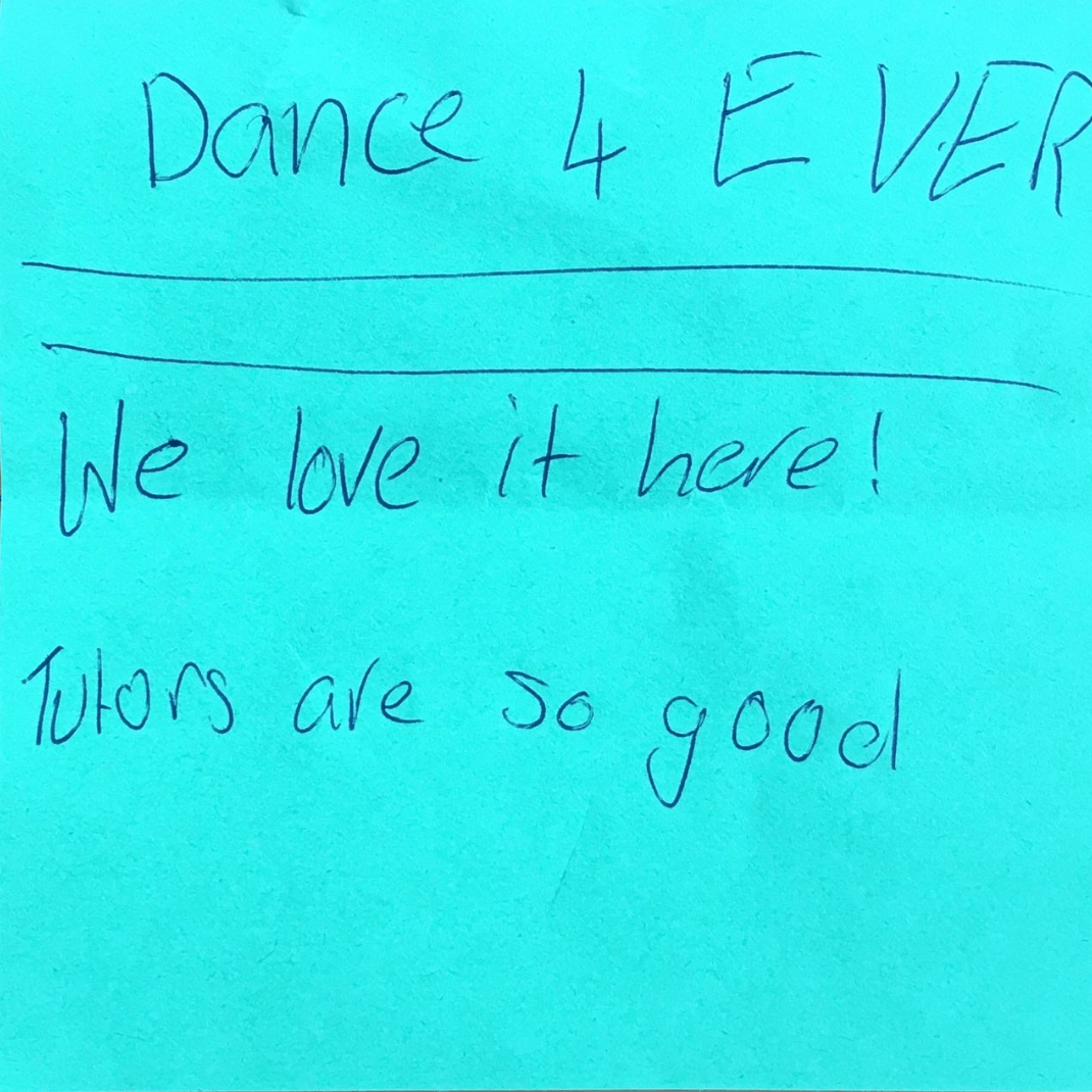 "Note says: ""Dance 4 Ever. We love it here. Tutors are so good."""